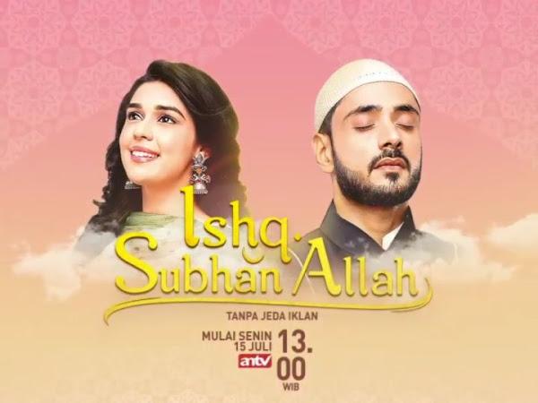 Sinopsis Ishq Subhan Allah ANTV Episode 72