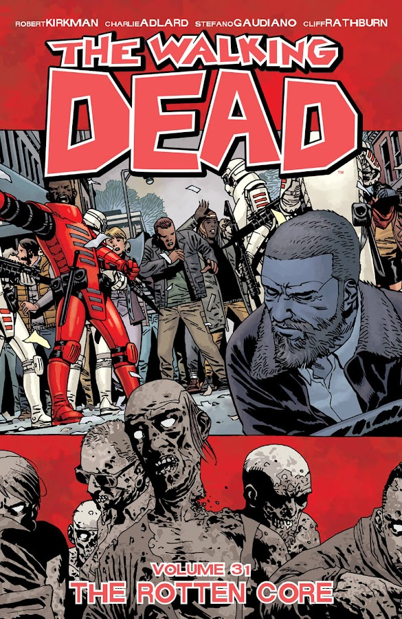the walking dead volume 31 rotten core comics cover image robert kirkman