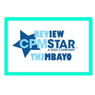 Review CPM Star, Alternatif Adsense untuk Blog Gaming