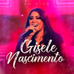 Baixar CD Gospel Gisele Nascimento (Ao Vivo)