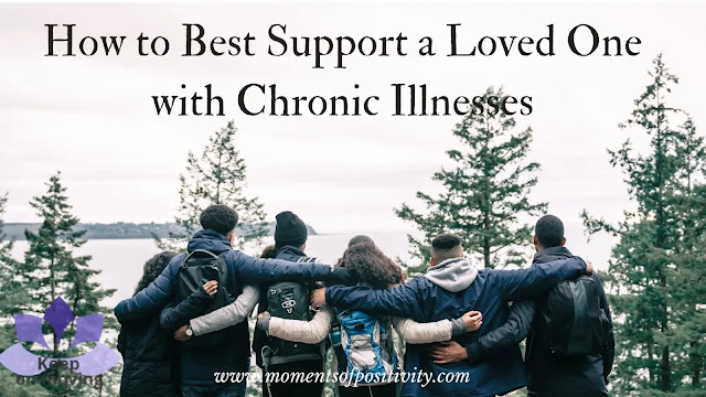 How to Best Support a Loved One with Chronic Illnesses