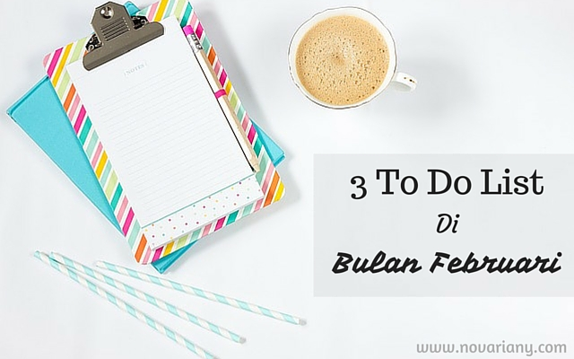 3 to do list Di bulan februari