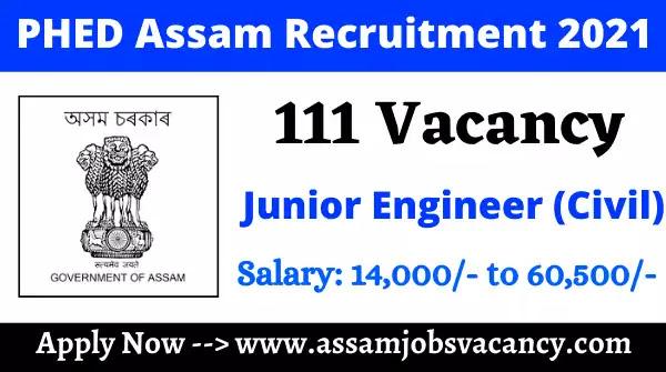 PHED Assam Recruitment 2021: 111 Vacancy for Junior Engineer (Civil) Post