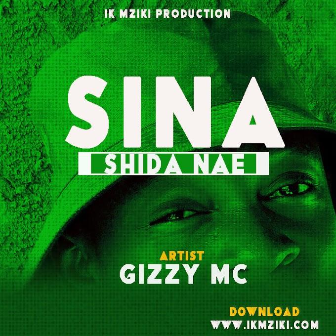 AUDIO | GIZZY MC - SINA SHIDA NAE (JEUSI MC) | DOWNLOAD NOW