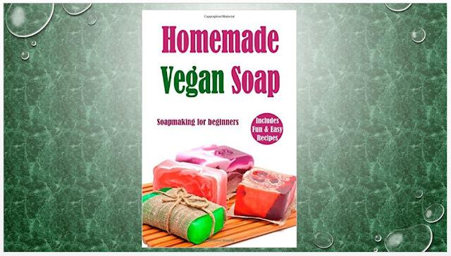 Homemade Vegan Soap: Soapmaking for beginners