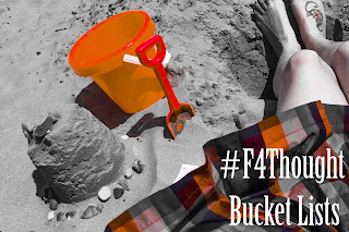 Bucket Lists #F4Thought