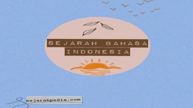 mengenal sejarah bahasa indonesia