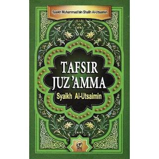 Buku terjemahan TAFSIR JUZ AMMA (Syeikh Utsaimin)