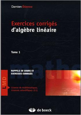 Télécharger Livre Gratuit Exercices corrigés d'algèbre linéaire, Tome 1 pdf
