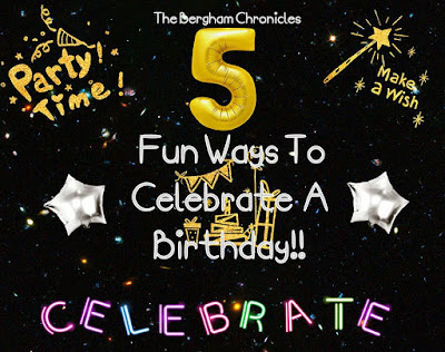 Blog With Friends, a multi-blogger project based post incorporating a theme. December 2017 theme is Celebrate | Five Fun Ways to Celebrate a Birthday by Jules of The Bergham Chronicles | Featured on www.BakingInATornado.com