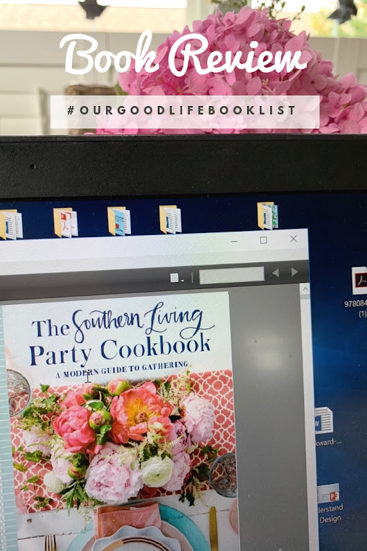 Southern Living Party Cookbook 2018 #ourgoodlifebooklist