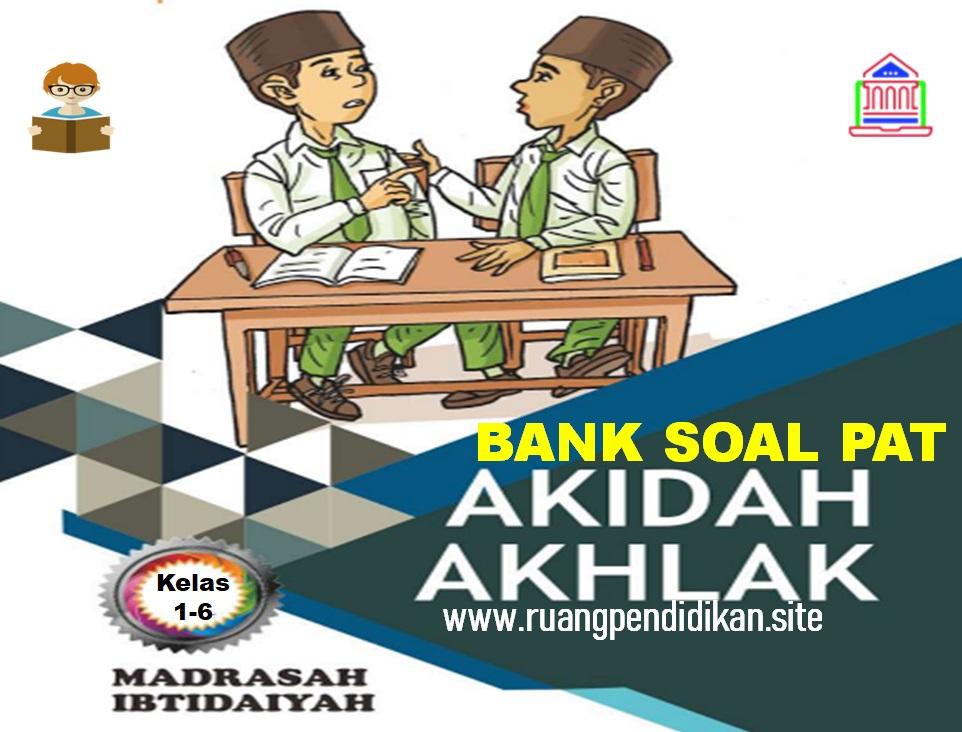 Soal PAT Akidah Akhlak
