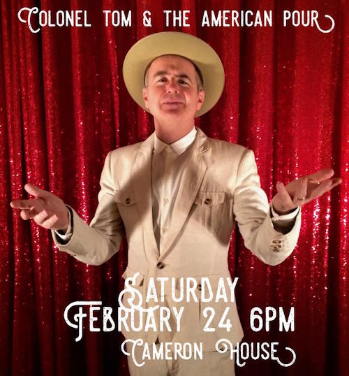 Col. Tom & The American Pour @ Cameron House, Saturday