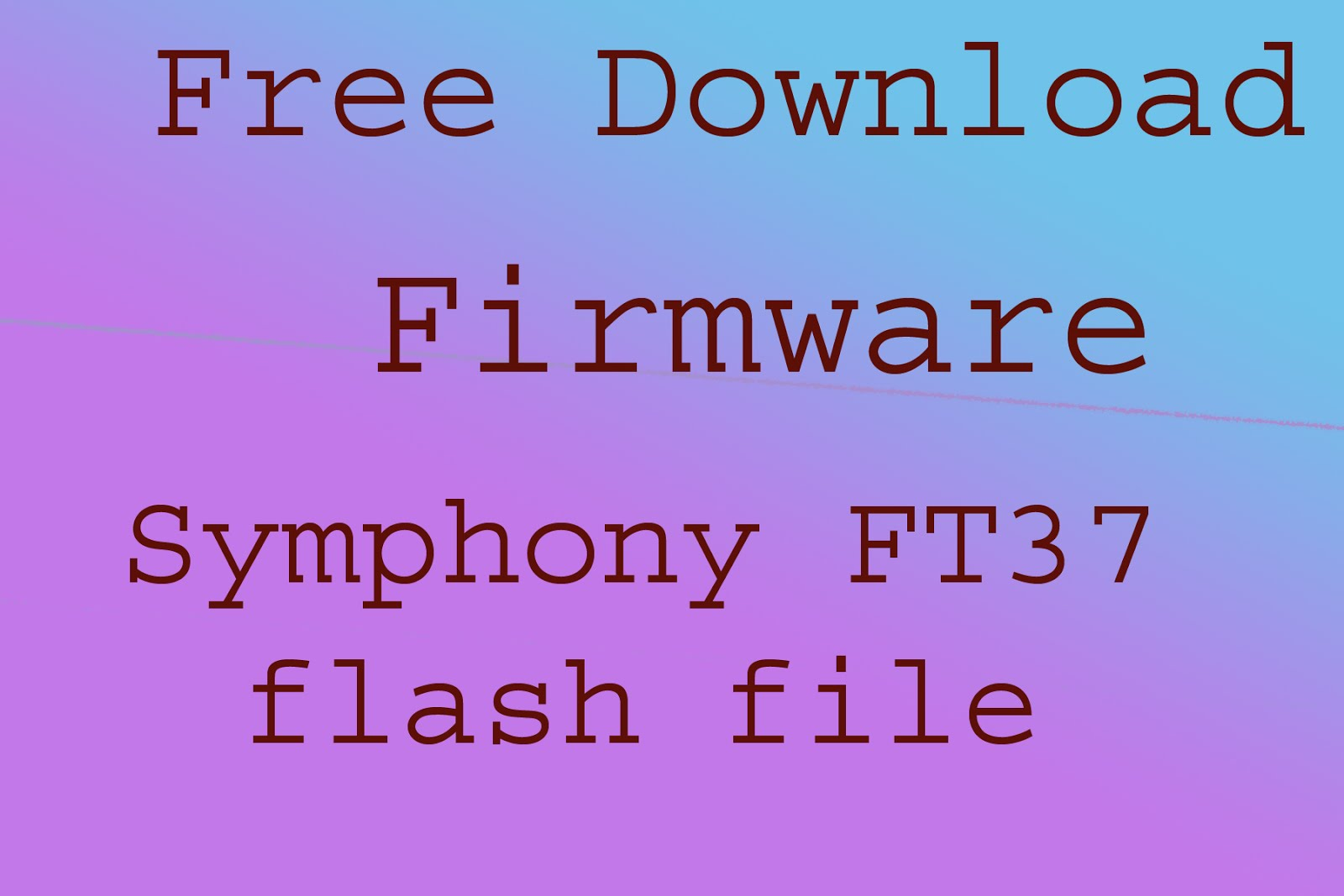 Symphony FT37 firmware file without password
