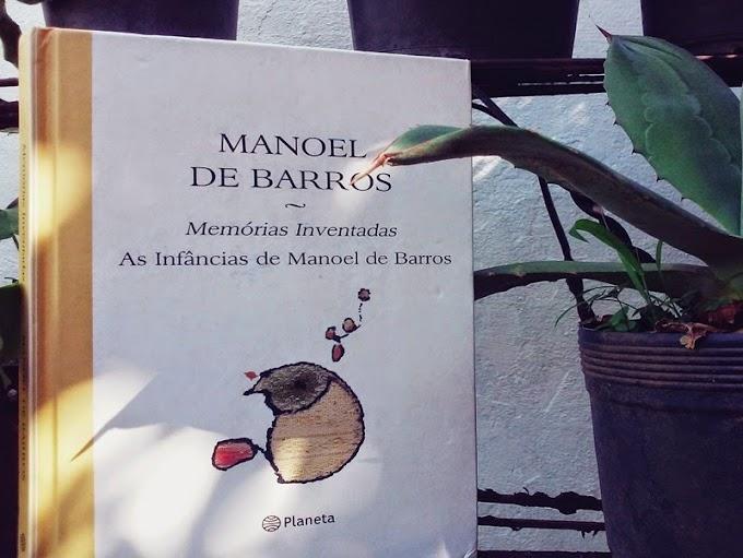Memórias inventadas: as infâncias de Manoel de Barros