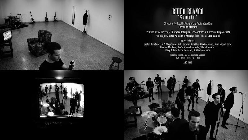 Ruido Blanco - ¨Cambia¨ - Videoclip - Director: Fernando Almeida. Portal Del Vídeo Clip Cubano. Música cubana. Pop Rock. Cuba.