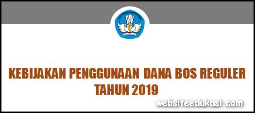 Kebijakan Penggunaan Dana BOS Reguler 2019
