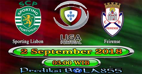 Prediksi Bola855 Sporting Lisbon vs Feirense 2 September 2018