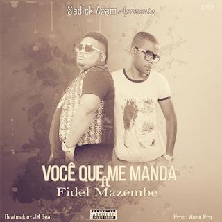 Sadick Azam – Você Que Me Manda (feat. Fidel Mazembe) ( 2020 ) [DOWNLOAD]