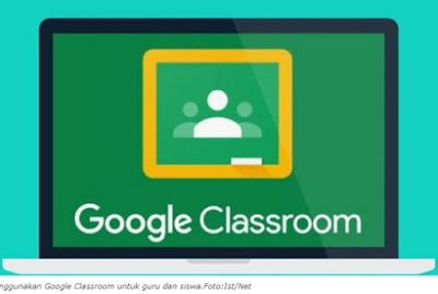Begini Cara Mudah Menggunakan Google Classroom Untuk Guru dan Siswa