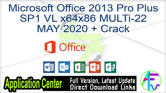Microsoft Office 2013 Pro Plus SP1 VL x64x86 MULTi-22 MAY 2020 + Crack