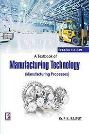 A Textbook Of Manufacturing Technology By R. K .Rajput