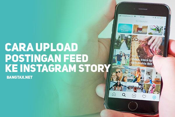 Cara Upload Postingan Feed Ke Instagram Stories