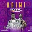 MUSIC: Chuk Skull Ft. Davolee - Ori Mi (Prod. Elbuzzi Beats) | @Chukskullnigga @EminiDavolee