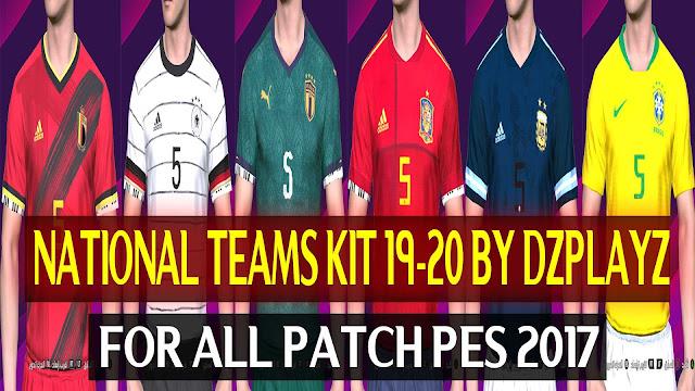 PES2017 National Team Kits For Season 19-20 by DZPLAYZ