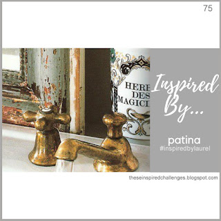 http://theseinspiredchallenges.blogspot.com/2019/06/inspired-by-patina.html