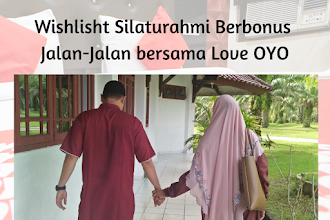 Wishlisht Silaturahmi Berbonus Jalan-Jalan bersama Love OYO