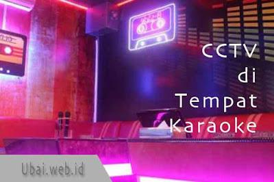 letak cctv di tempat karaoke