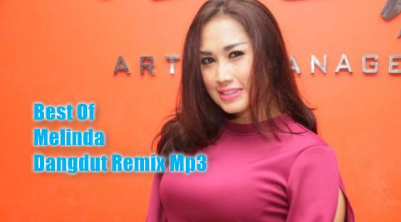 Kumpulan Lagu Melinda Mp3 Full Rar Dangdut Remix Paling Ngetop,Melinda, Dangdut Remix, Dangdut,