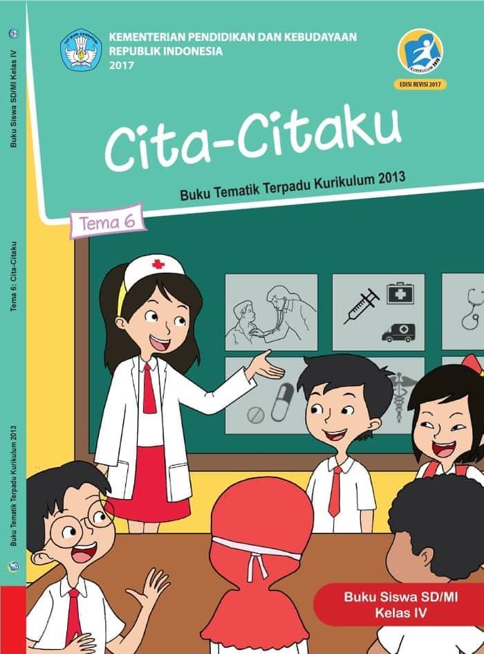 Buku Siswa Tematik  SD Kelas IV Tema 6 Cita-Citaku