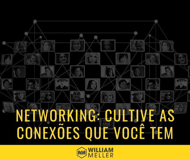 Networking: cultive as conexões que você tem