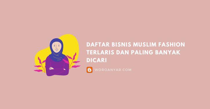 Bisnis Muslim Fashion Terlaris