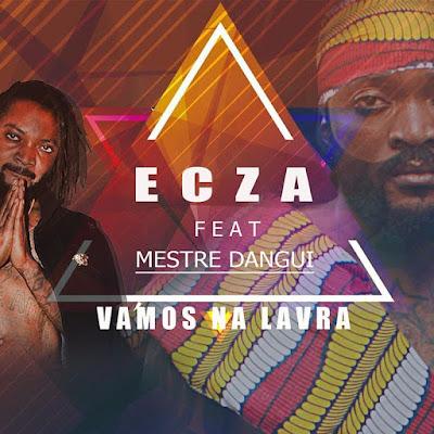 Ecza - Vamos Na Lavra (feat. Mestre Dangui) [Download]