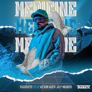 Thamatic feat. Kevin Hues, Jay Mundo - MEDICINE
