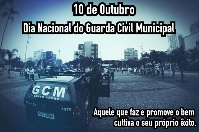10 de Outubro - Dia Nacional do Guarda Civil Municipal
