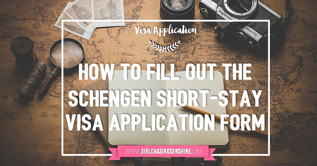 format of invitation letter for visgermany%0A How to Fill Out the Schengen ShortStay Visa Application Form  Girl  Chasing Sunshine