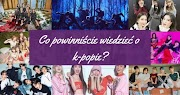 Co powinniście wiedzieć o k-popie?