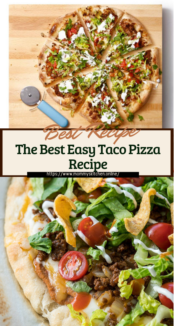 The Best Easy Taco Pizza Recipe #dinnerrecipe #food #amazingrecipe #easyrecipe