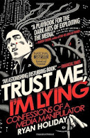 Book Cover: Trust Me I'm Lying by Ryan Holiday.  Image Source: http://ecx.images-amazon.com/images/I/61WSxFk74oL.jpg