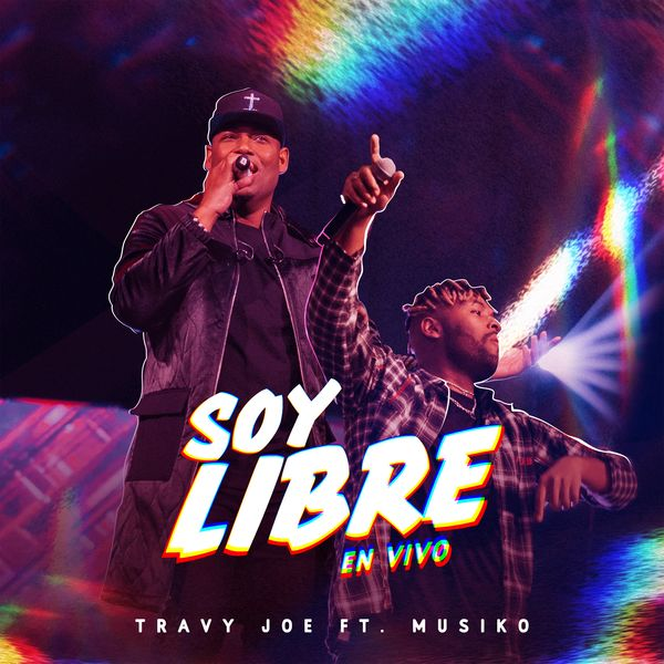 Travy Joe – Soy Libre (En Vivo) (Feat.Musiko) (Single) 2021 (Exclusivo WC)