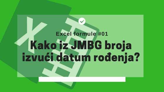 EXCEL FORMULE 01: Kako iz JMBG broja izvući datum rođenja?