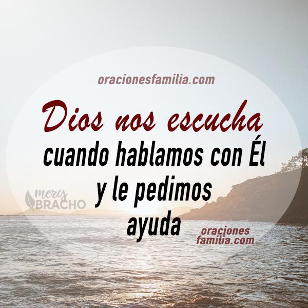 imagen Dios nos escucha cuando hablamos con el, nos ayuda. Frases cristianas de oraciones de la mañana por mery bracho