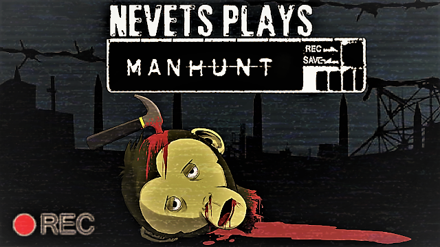 http://www.theguttermonkey.com/2018/04/nevets-plays-manhunt-2003-ps2-game-blind.html