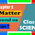 Class 9 Science Chapter 2 - Is Matter around Us Pure Revision Notes