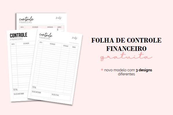 Folha de Controle Financeiro Gratuita para Download e Impressão | 3 Modelos