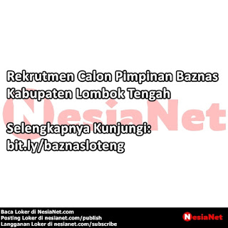 Info Seleksi Calon Pimpinan Baznas Lombok Tengah NTB